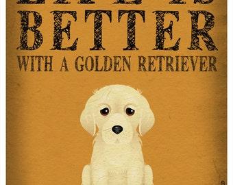Life is Better with a Golden Retriever Art Print 11x14 - Custom Dog Print
