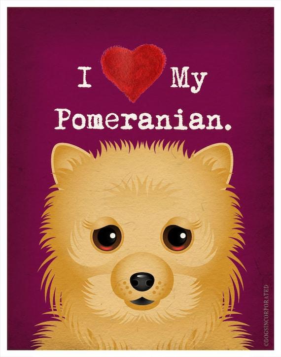I Love My Pomeranian - I Heart My Pomeranian - I Love My Dog - I Heart My Dog Print - Dog Lover Gift Pet Lover Gift - 11x14 Dog Poster