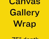 Choose Your Size - .75 in depth - Canvas Print Photography - Decorative Photography Canvas Gallery Wrap - Multiple Sizes Available
