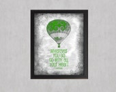 Green - Go With All Your Heart - photographic print - Hot Air Balloon Texture Distressed Decor Teen Room Wall Art Inspirational Quote Kids