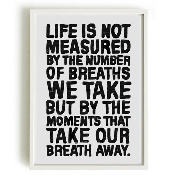 Life Is Not Measured By The Breaths Quote: Items Similar To A4 Typography Poster, Famous Quote Print