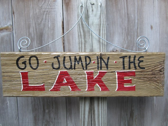 Go Jump In The Lake sign Recycled dock wood