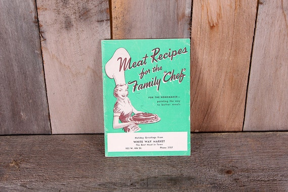 1951 Meat Recipes for the Family Chef Cooking Booklet
