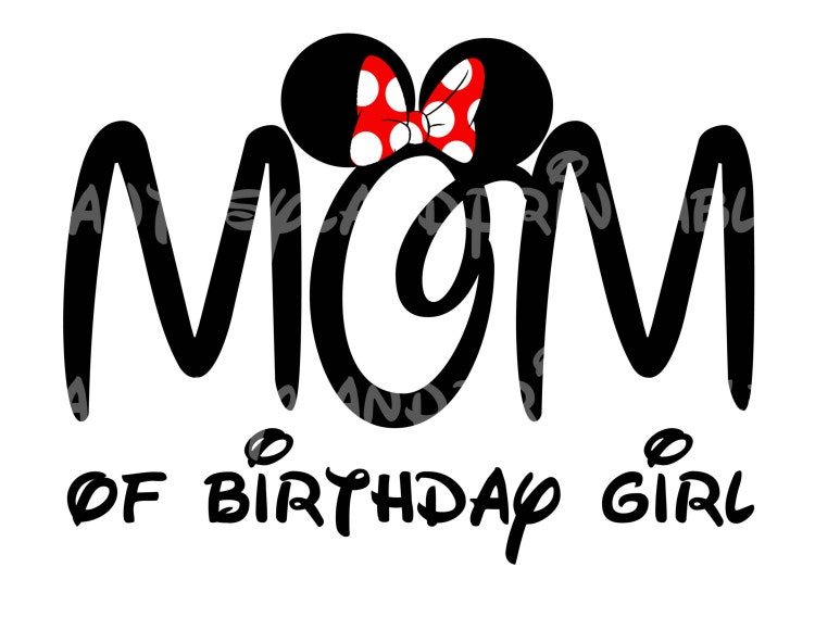 Mom Of Birthday Girl Minnie Mouse Mickey By