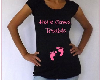 """Funny  Black Maternity Tshirt """"Here Comes Trouble""""   Pink LineChoose your Size S,M,L,Xl"""