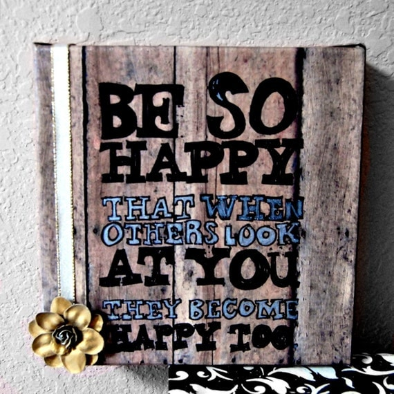 Be So Happy that when others look at you they become happy too - a black and silver canvas