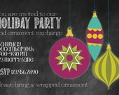 Holiday Party Invitation, Ornament Exchange Invitation, Holiday card, chalkboard custom, 4x6 digital printable