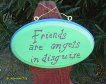 Friends are angels sign