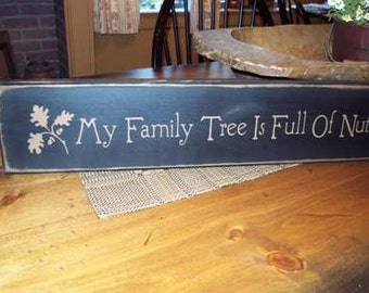 My family tree is full of nuts,primitive, wooden, sign, farm house, decor