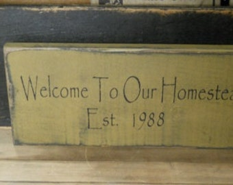 Welcome to our homestead Est. 1988, primitive,farm house, home decor, wodden sign