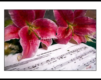 """Loving You 12 x 18 Print """"Still Life With Sheet Music. Limited to 25 signed and numbered prints"""