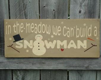 PRIMITIVE SNOWMAN Sign- In the Meadow we can build a snowman, Snowmen, Snowman, Christmas Sign