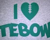 I LOVE TEBOW shirt - JETS - womens - Tim Tebow - Football - Custom Screen Print