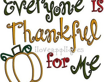 Cute Everyone is Thankful for Me Pumpkin INSTANT DOWNLOAD Embroidery design 2 digital files