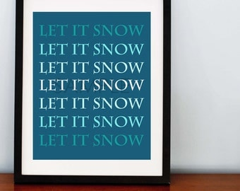 Let It Snow Let it Snow - 8x10 Print - Holiday