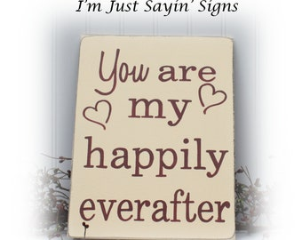 You Are My Happily Everafter Wood Sign