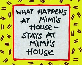 What Happens At Mimi's House Stays At Mimi's House