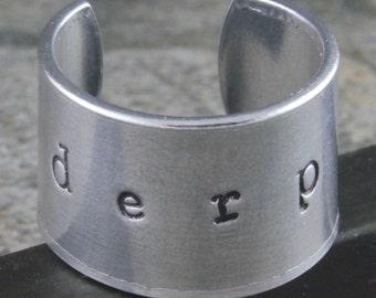SALE - Derp Ring - Adjustable Aluminum Ring - Handstamped Unisex Ring - Meme