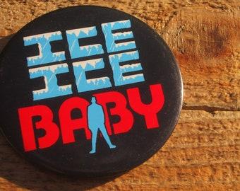 """Vintage 3"""" 90s Vanilla Ice Ice Ice Baby Pinback Button"""