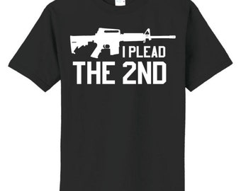 I Plead the 2nd  T-shirt -  Black, Small through 4XL