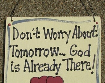 Wooden Sign Hand Painted Don't Worry About Tomorrow...God is Already There