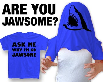 """New """"Ask Me Why I'm So Jawsome"""" Unisex T-shirt  for Birthday, Party, Mens, Womens, Children, Youth S-2xl"""