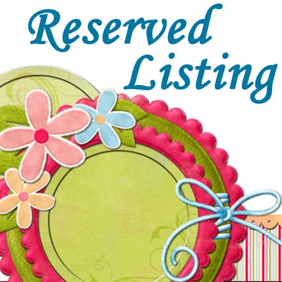 RESERVED LISTING for Marian