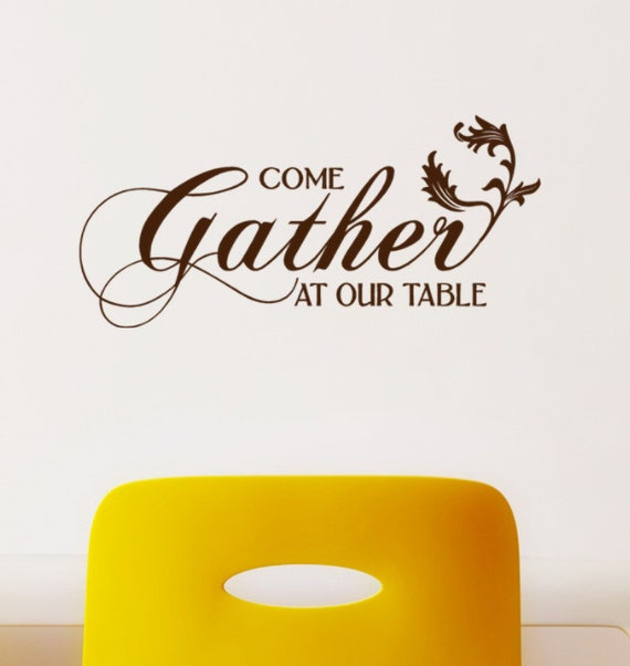 Thanksgiving Wall Decal Words Come Gather at our Table, Vinyl Wall Decal, self adhesive vinyl, Fall Decorations, Thanksgiving Dinner party