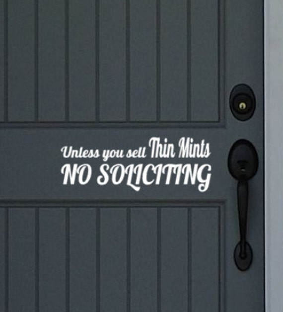 Unless you sell Thin Mints No Soliciting Decal for windows, doors and more at home or office