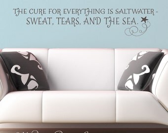 The cure for everything is saltwater - wall decal - Beach Wall Decor - Nautical Theme Room Decor