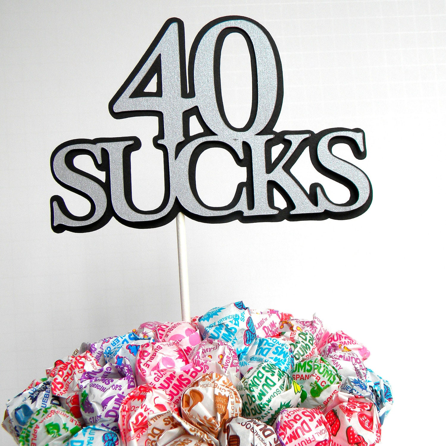 40th Birthday Topper Sucker Bouquet 40 Sucks Black And