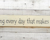 Do one thing every day that makes you happy - wood sign