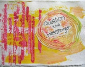 Question the Messenger: mixed media w/threaded text message on paper.