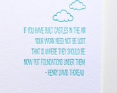 If You Have Built Castles In The Air -Henry David Thoreau Letterpress Print