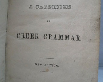 Whittakers Improved Editions Of Pinnocks Catechisms A Catechism Of Greek Grammar Small Hardcover 1900's Antique Book Lots Of Wear