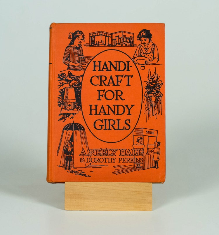 1916 Handi Craft For Handy Girls By A Neely By