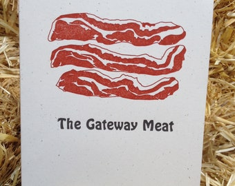 Bacon, The Gateway Meat -Letterpress