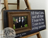 Parents Wedding Gift Personalized Picture Frame Custom 8x20-All That I AM- Anniversary Love Father of Mother of Song Vows Thank You