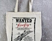 FIREFLY Tote Bag--WANTED: FIREFLY Fans of the Serenity Crew Want Their Show Back - Natural Cotton Canvas Flat Tote - Calling All Browncoats