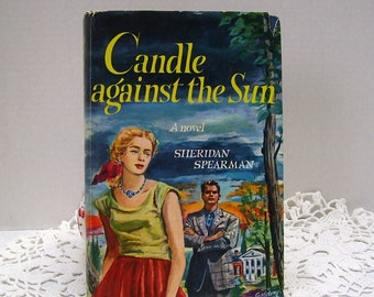 Candle Against the Sun - by Sheridan Spearman - copyright 1954 - First Edition