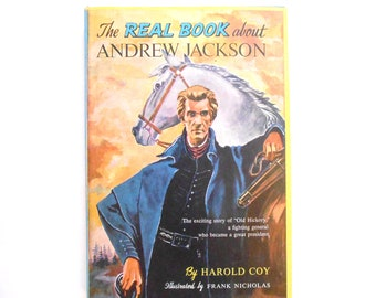 The Real Book About Andrew Jackson, a Vintage Children's Book, 1952, Dust Jacket, Illustrated