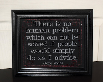 """Boss Gift Gore Vidal Quote funny sign """"Do As I Advise""""  8x10 Framed Embroidery- adjustable in color"""
