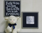 Navy and Gray Baby Nursery Wall Decor - Set of 2 - Photo Frame and Sign - First we had each other, Then we had you, Now we have Everything