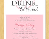 Rehearsal Dinner Invitation - Eat Drink Be Married - Printable - Your Choice of Color