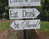 Directional Sign, Wedding Direction Sign, Shabby Chic Sign, Shabby Chic Wedding, Eat Drink Be Married, Personalized Sign, Your Divine Affair