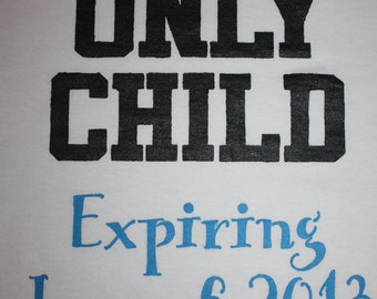 Only Child Expiring - choose your own date