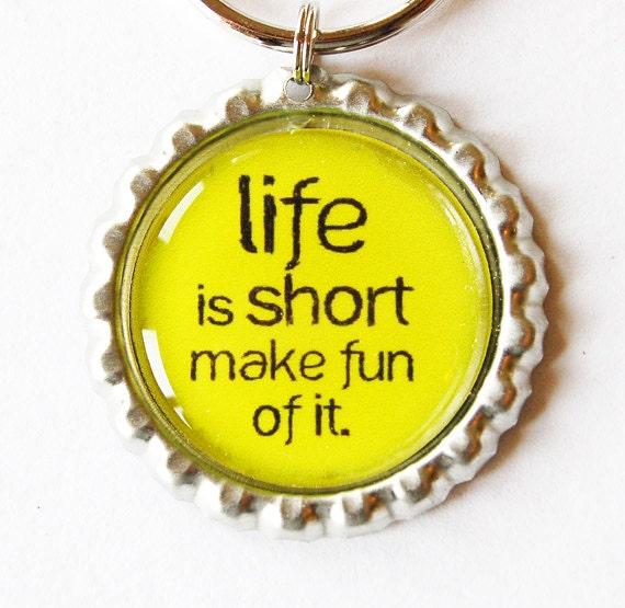 Life is short, Bottlecap keychain, Funny Keychain, key chain, key ring, humor, bottlecap, stocking stuffer (1713)