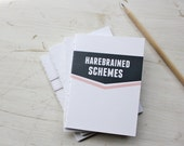 Harebrained Schemes - hand bound blank notebook