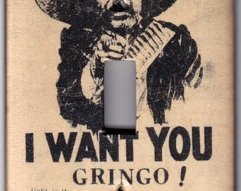 """Vintage """"I Want You Gringo""""  Pancho  Villa Mexican Revolution Poster Switchplate Cover - Single Regular size (615)"""