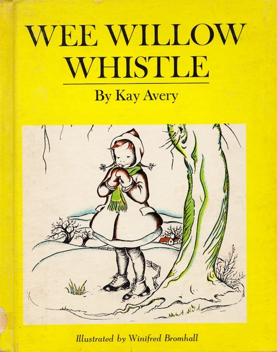 Wee Willow Whistle by Kay Avery, illustrated by Winifred Bromhall